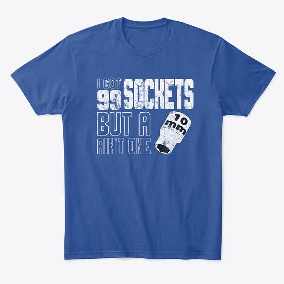 Got 99 Sockets - Blue Car Tee